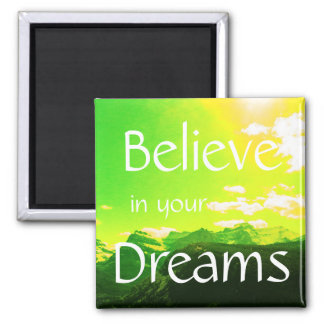 Believe in Your Dreams Mountains with Yellow Sky Square Magnet