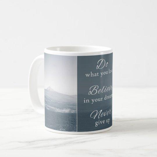 Believe in Your Dreams Mug