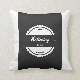 Believe In Your Dreams Pillow
