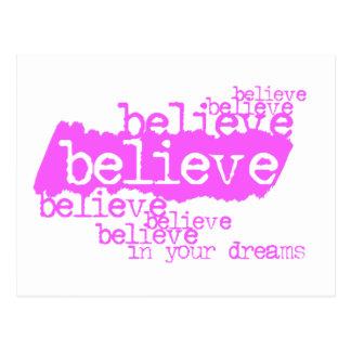 Believe in your dreams (pink) postcard
