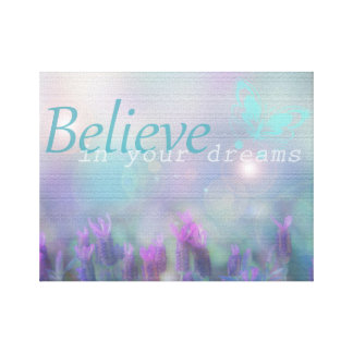 Believe in Your Dreams Wrapped Canvas