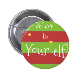 Believe In Your Elf 6 Cm Round Badge