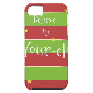 Believe In Your Elf iPhone 5 Cases