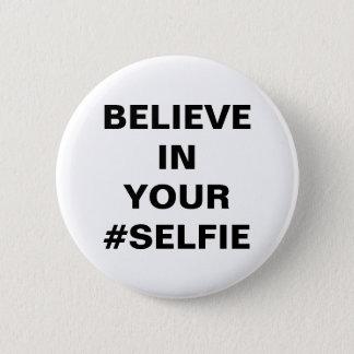 Believe In Your #Selfie Funny 6 Cm Round Badge