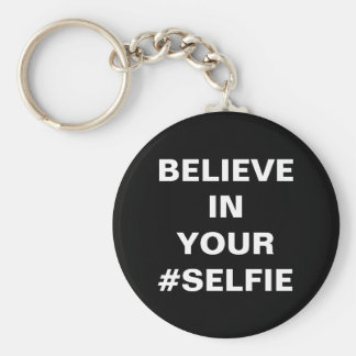 Believe In Your #Selfie Funny Basic Round Button Key Ring