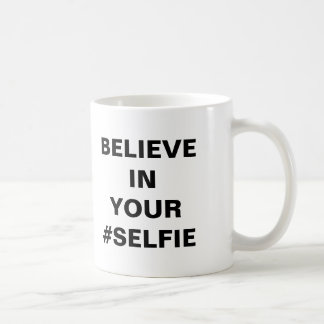 Believe In Your #Selfie Funny Basic White Mug
