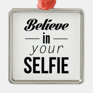 Believe In Your Selfie Silver-Colored Square Decoration