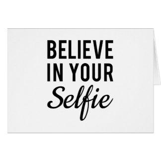 Believe in your selfie, word art, text design greeting card