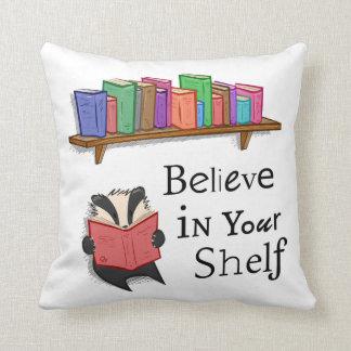 Believe in your shelf - Cushion