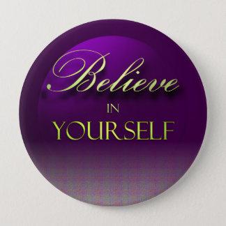 Believe in Yourself 10 Cm Round Badge