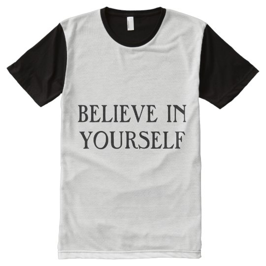BELIEVE IN YOURSELF All-Over PRINT T-Shirt