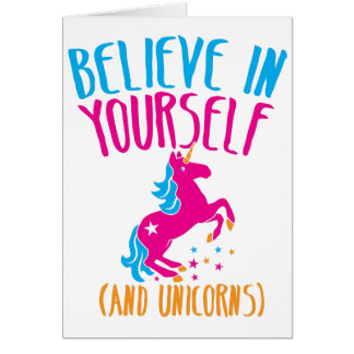 Believe in yourself (and unicorns) greeting cards