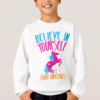 Believe in yourself (and UNICORNS) Sweatshirt