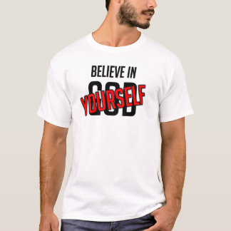 Believe In YOURSELF (Atheist) - *White* Shirt