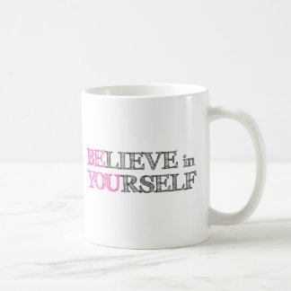 BElieve in YOUrself - BE YOU Basic White Mug