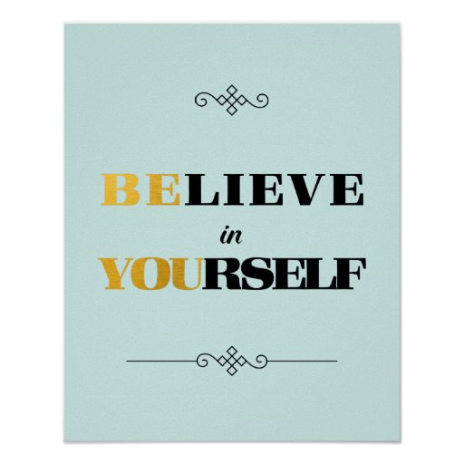 Believe in Yourself Be You Black & Gold Poster