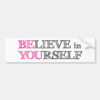BElieve in YOUrself - BE YOU Bumper Stickers