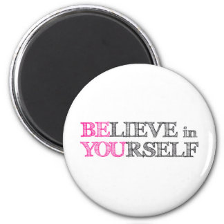 BElieve in YOUrself - BE YOU Magnet