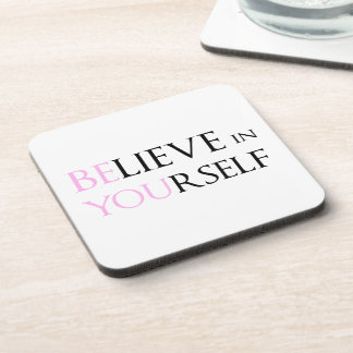 Believe in Yourself - be You motivation quote meme Beverage Coaster