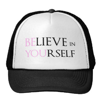Believe in Yourself - be You motivation quote meme Cap