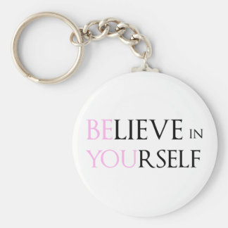 Believe in Yourself - be You motivation quote meme Basic Round Button Key Ring