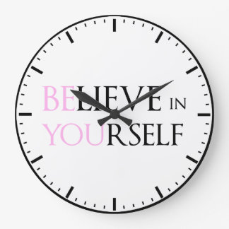 Believe in Yourself - be You motivation quote meme Large Clock