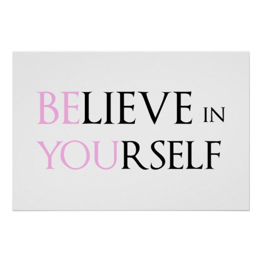 Believe in Yourself - be You motivation quote meme Posters
