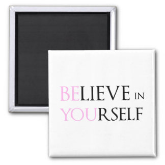 Believe in Yourself - be You motivation quote meme Square Magnet