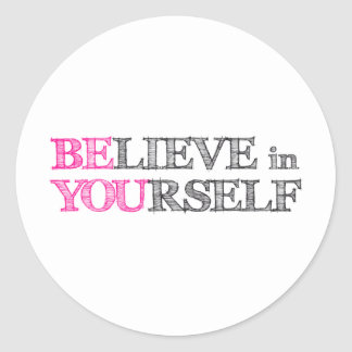BElieve in YOUrself - BE YOU Round Sticker