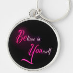 Believe in Yourself - be You tattoo girly quote Key Chain