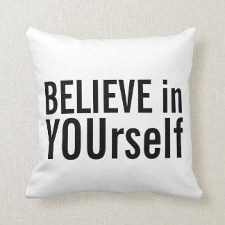 Believe in YOUrself - Black and White Pillow