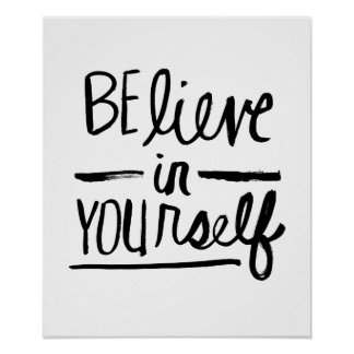 Believe In Yourself | Black Brush Script style Poster