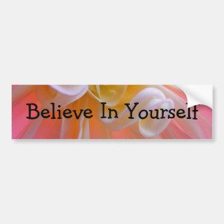 Believe In Yourself bumper sticker Pink Flower