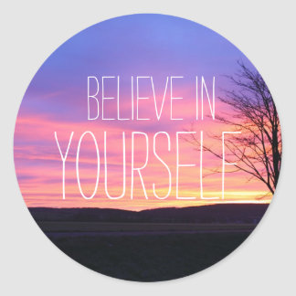 Believe In Yourself Classic Round Sticker