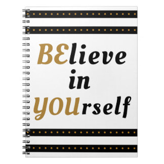 Believe In Yourself Inspirational Quote Notebooks