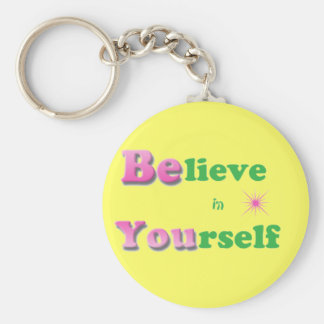 Believe in Yourself Keychain