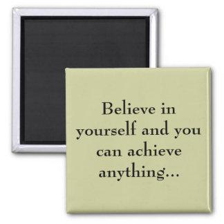 Believe in yourself... fridge magnet