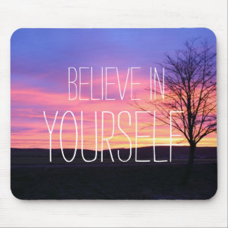 Believe In Yourself Mouse Mat