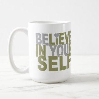 BELIEVE IN YOURSELF mug – choose style, color