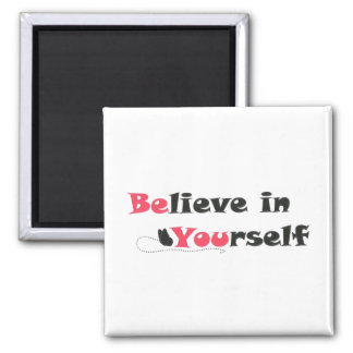 Believe in Yourself Quote Magnet