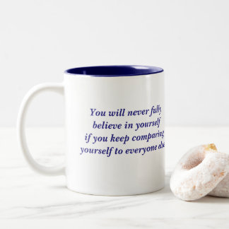 Believe in Yourself quote Two-Tone Coffee Mug