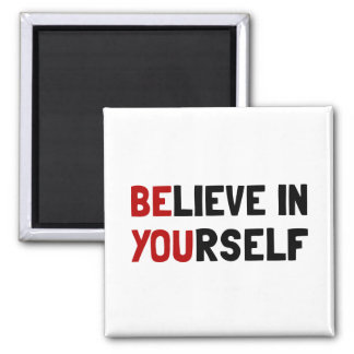 Believe In Yourself Square Magnet