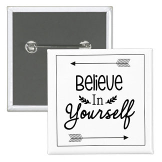 Believe in yourself square Pin
