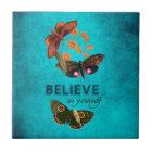 Believe In Yourself Tile