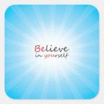 Believe in yourslef square sticker