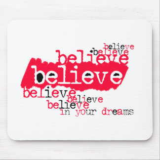 Believe in yr dreams (red/black) mouse pad