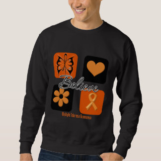 Believe Inspirations Multiple Sclerosis Sweatshirt