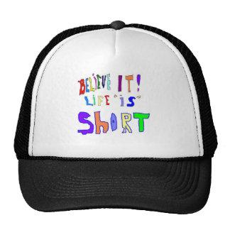 Believe It Life Is Hats