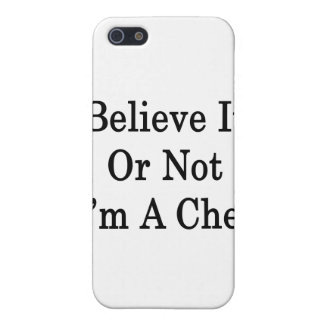Believe It Or Not I'm A Chef Covers For iPhone 5