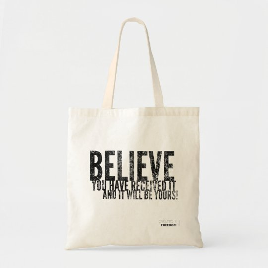 Believe & It Will be Yours Tote Bag